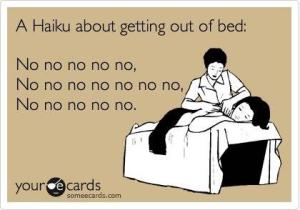 getting out of bed haiku